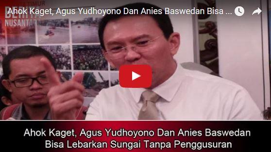 Ahok Kaget, Agus Yudhoyono Dan Anies Baswedan Bisa Lebarkan Sungai Tanpa Penggusuran?