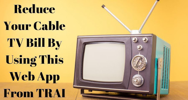 Reduce Your Cable TV Bill from this web application of TRAI