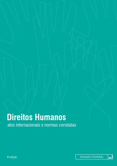 Direitos Humanos: Atos Internacionais e Normas Correlatas