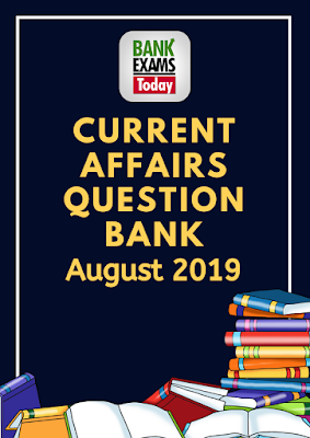 Current Affairs Question Bank: August 2019