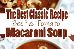 The Best Classic Beef & Tomato Macaroni Soup Recipe