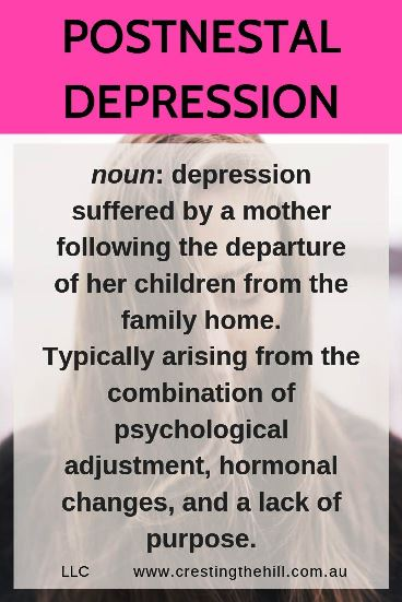 noun: depression suffered by a mother following the departure of her children from the family home.  Typically arising from the combination of psychological adjustment, hormonal changes, and a lack of purpose.