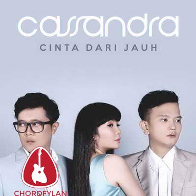 Lirik dan chord Cinta Dari Jauh - Cassandra