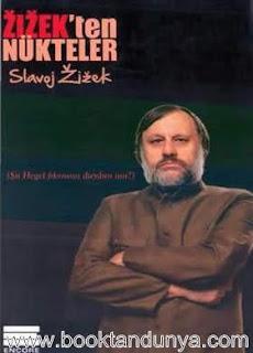 Slavoj Zizek - Zizek'ten Nükteler - Şu Hegel Fıkrasını Duydun mu?