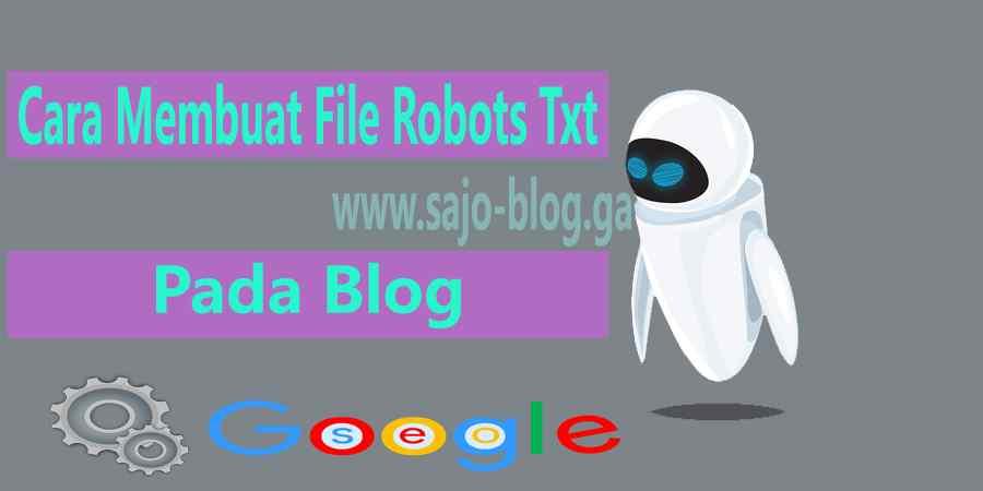 Cara Membuat File Robots Txt Pada Blog