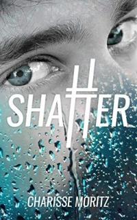 Shatter (Charisse Moritz)