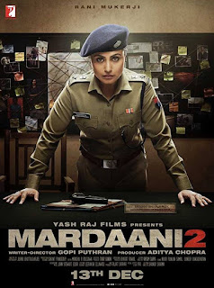 Mardaani 2 Budget, Screens And Day Wise Box Office Collection India, Overseas, WorldWide