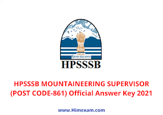 HPSSSB MOUNTAINEERING SUPERVISOR (POST CODE-861) Official Answer Key 2021