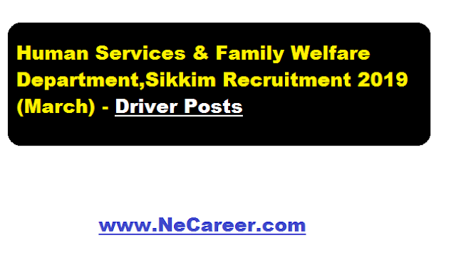 Human Services & Family Welfare Department,Sikkim Recruitment 2019 (March) - Driver Posts
