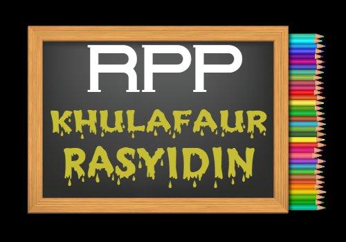 RPP PAI Kelas 7 Semester 2 Tahun 2020/2021, Materi Sejarah Perjuangan dan Kepribadian Khulafaur Rasyidin
