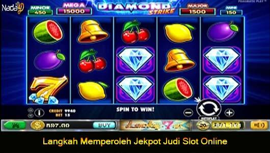 Langkah Memperoleh Jekpot Judi Slot Online