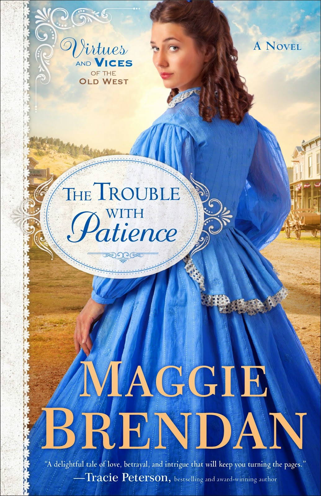 The Trouble With Patience (Virtues and Vices of the Old West, Book 1) by Maggie Brendan