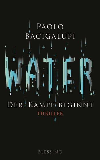 Water - Der Kampf beginnt - Paolo Bacigalupi