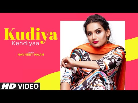 Song  :  Kudiya Kehdiyaa Lyrics Singer  :  Navneet Mann Lyrics  :  Bunty Bains  Music  :  The Boss