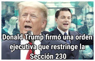 Donald Trump firmó una orden ejecutiva que restringe la Sección 230