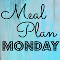 Meal Plan Monday | Addicted to Recipes