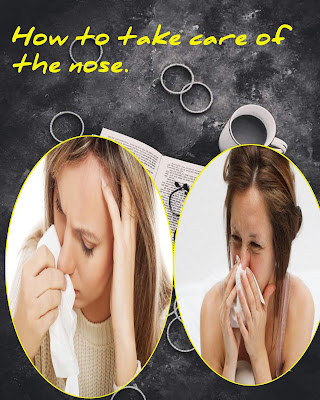 How to take care of the nose. Solve all nasal problems.