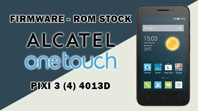 rom stock Alcatel OT Pixi 3 (4) 4013D
