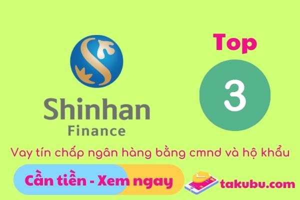Vay tín chấp shinhan finance bằng cmnd và hộ khẩu