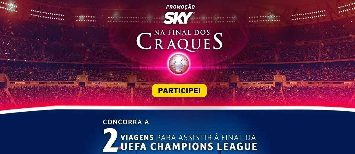 Promoção SKY 2020 Viagens Assistir Final UEFA Champions League - Na Final Craques