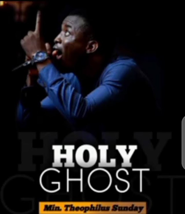 Download Holy Ghost By Theophilus Sunday