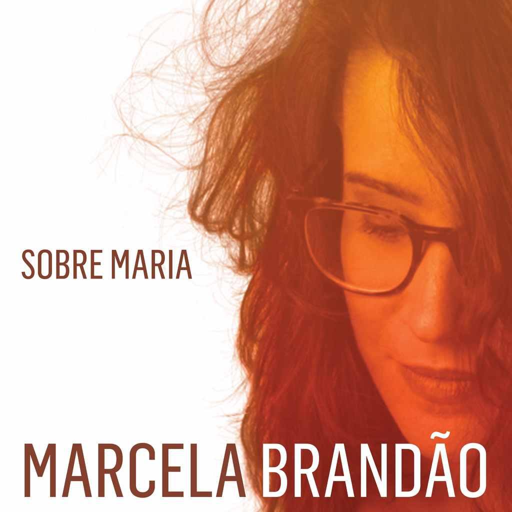 """Marcela Brandão lança """"Sobre Maria"""""""