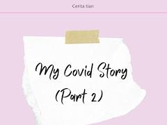 My Covid Story (Part 2) , Alhamdulillah Sembuh