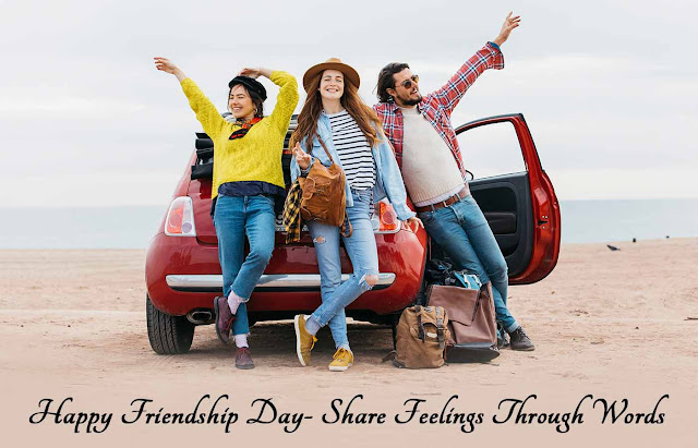 Happy Friendship Day- Share Feelings Through Words
