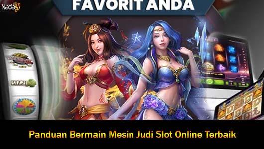 Panduan Bermain Mesin Judi Slot Online Terbaik
