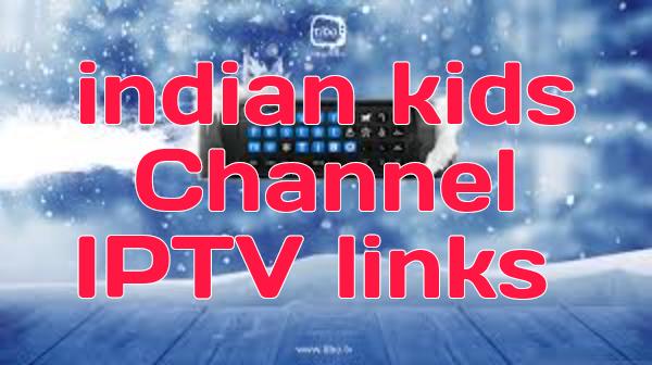 indian kids Channel IPTV links