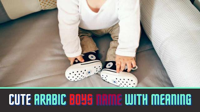 unique arabic boy names, royal arabic boy names, Cute Arabic boy names, Unique Arabic boy names, arabic boys name with meaning, unique arabic boy names 2021