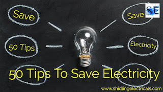 50 Tips To Save Electricity | How To Save Electricity At Home, Shop, Industry, Office