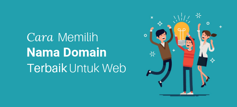 Cara Memilih Nama Domain Terbaik Untuk Web