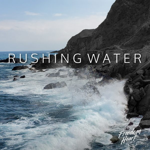 Audio: Freedom Heart – Rushing Water