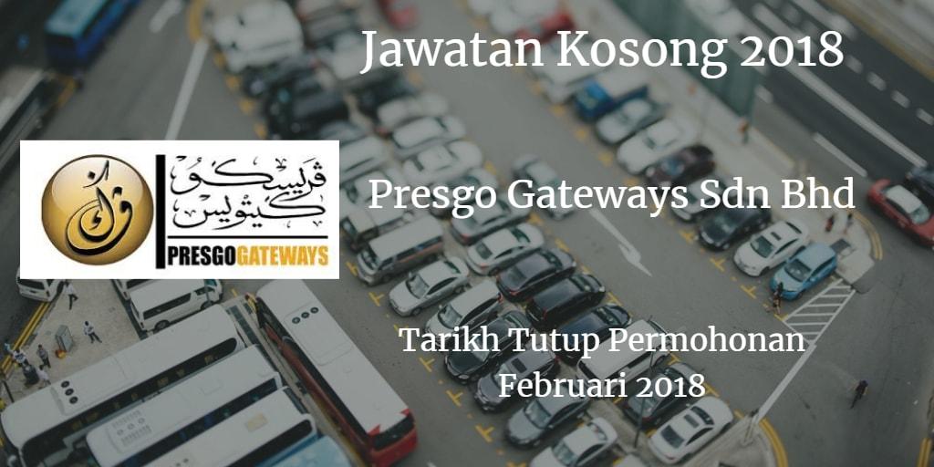 Jawatan Kosong PRESGO GATEWAYS SDN BHD Februari 2018