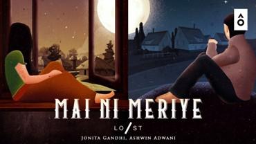 Mai Ni Meriye Lyrics - Jonita Gandhi & Ashwin Adwani
