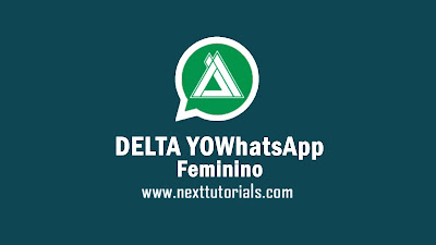 Download DELTA YOWhatsApp Feminino v3.5.1,delta yowa fem v3.5.1 latest version 2020,aplikasi wa mod anti ban terbaik 2020, tema delta yowa keren