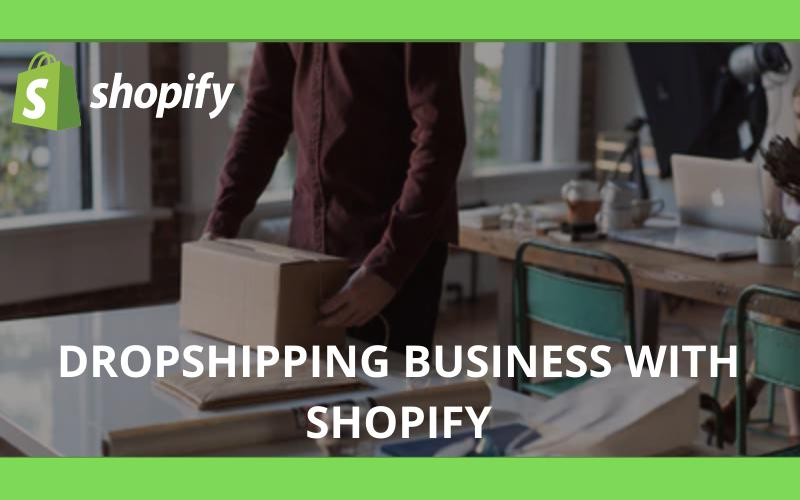 Start A Dropshipping Business With Shopify
