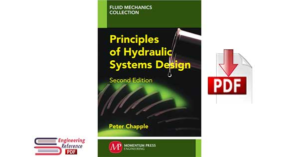 Principles of Hydraulic Systems Design, Second Edition 2nd Edition by Peter Chapple