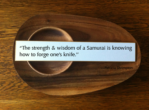Now Famous Quote/Samurai Strength & Wisdom on wood backgrounds