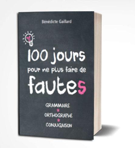 livre 100 jours pour ne plus faire de fautes grammaire orthographe conjugaison PDF