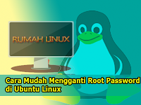 Cara mengganti password Root di Ubuntu Linux