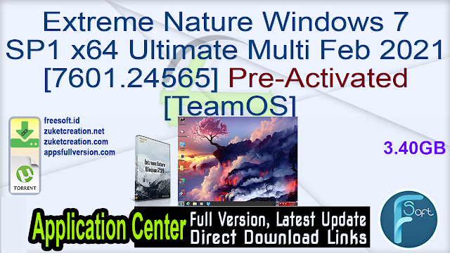 Extreme Nature Windows 7 SP1 x64 Ultimate Multi Feb 2021 [7601.24565] Pre-Activated [TeamOS]