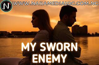 My Sworn Enemy Story