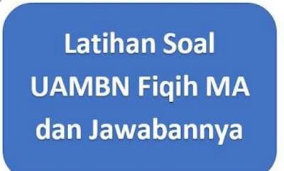 Prediksi soal UAMBN Madrasah Aliyah Fikih.
