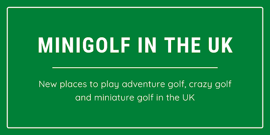 New minigolf courses in the UK