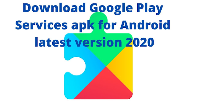 Download Google Play Services apk for Android latest version