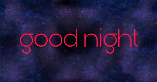 GOOD NIGHT IMAGES HD WALLPAPERS PICS PHOTOS PICTURES DOWNLOAD FOR WHATSAPP