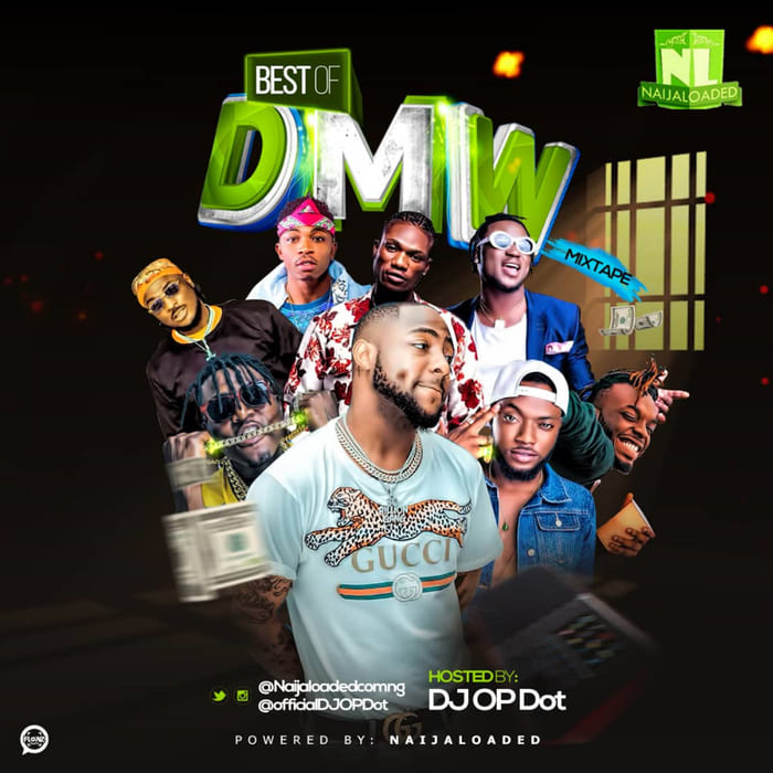 Mixtape] Naijaloaded Ft  DJ OP Dot – Best Of DMW - SLICK