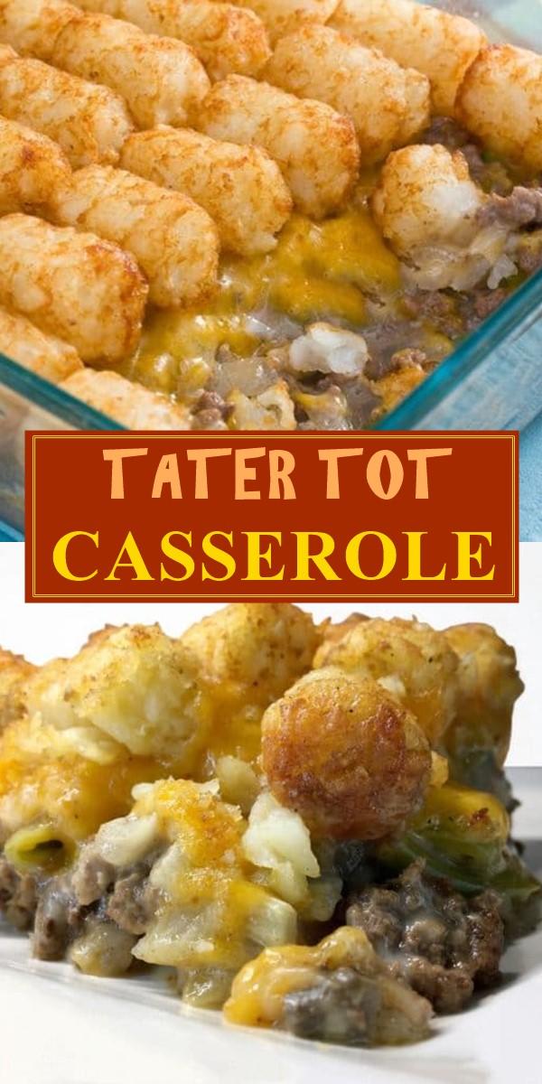 EASY TATER TOT CASSEROLE #dinnerrecipes